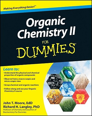 Organic Chemistry II for Dummies By Moore, John T./ Langley, Richard H.
